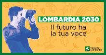 """BANDO """"LOMBARDIA 2030. IL FUTURO HA LA TUA VOCE"""""""