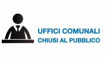 UFFICI COMUNALI CHIUSI AL PUBBLICO